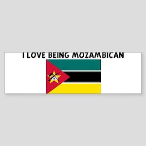 I LOVE BEING MOZAMBICAN Bumper Sticker