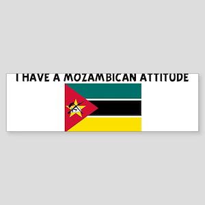 I HAVE A MOZAMBICAN ATTITUDE Bumper Sticker