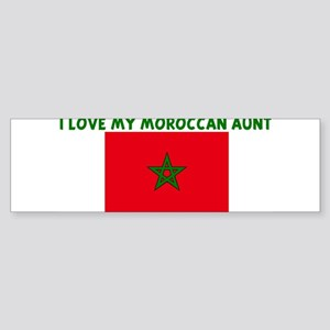 I LOVE MY MOROCCAN AUNT Bumper Sticker