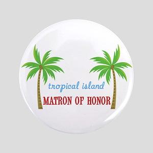 """Tropical Matron of Honor 3.5"""" Button"""