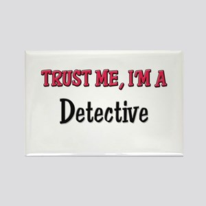 Trust Me I'm a Detective Rectangle Magnet