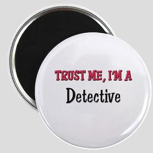 Trust Me I'm a Detective Magnet