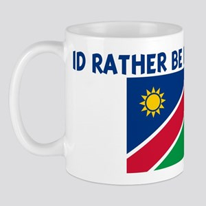 ID RATHER BE IN NAMIBIA Mug