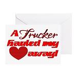 Trucker Hauled My Heart Away Greeting Card