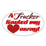 Trucker Hauled My Heart Away Sticker (Oval)