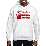 Trucker Hauled My Heart Away Hooded Sweatshirt