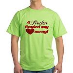 Trucker Hauled My Heart Away Green T-Shirt