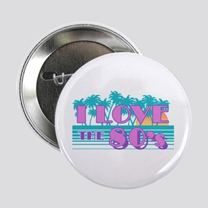"""I Love The 80's 2.25"""" Button"""