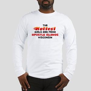 Hot Girls: Apostle Isla, WI Long Sleeve T-Shirt