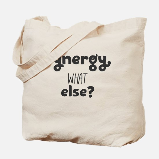 Funny What else Tote Bag