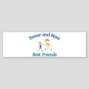Trevor & Mom - Best Friends Bumper Sticker