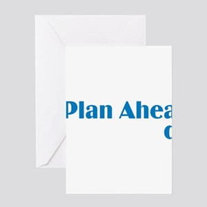 Plan Ahead Greeting Cards