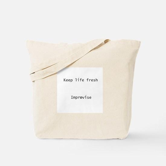 Keep Life Fresh Improvise Tote Bag