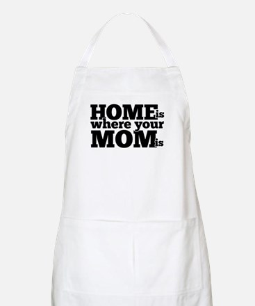 Home Is Where Your Mom Is Light Apron