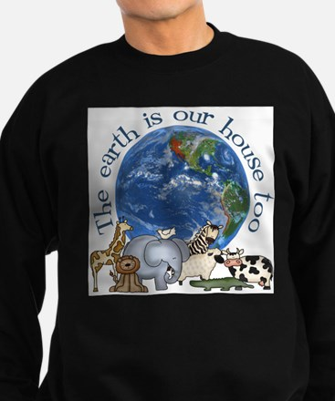 The Earth Is Our House Too Sweatshirt