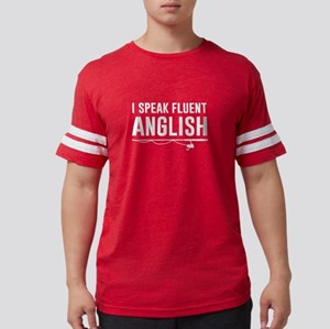 I Speak Fluent Anglish T-Shirt