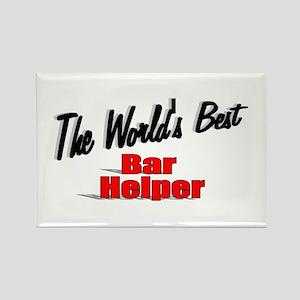 """""""The World's Best Bar Helper"""" Rectangle Magnet"""
