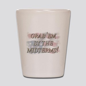 Grab 'em by the midterms! Shot Glass