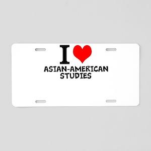 I Love Asian-American Studies Aluminum License Pla