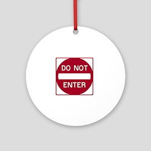 Do Not Enter Round Ornament