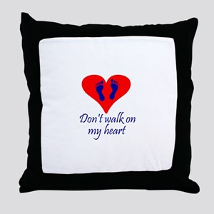 Don't Walk On My Heart Throw Pillow