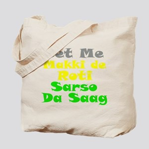 Get Me Makki De Roti te Sarso Tote Bag