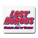 Lost Heroes of the Golden Age Mousepad