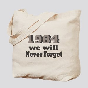 1984 We will Never Forget Tote Bag