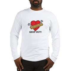 Valentine's Day Keep Out! Long Sleeve T-Shirt