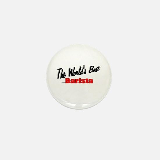 """The World's Best Barista"" Mini Button"