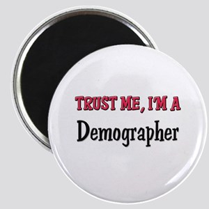 Trust Me I'm a Demographer Magnet