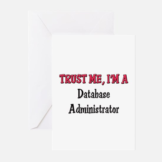 Trust Me I'm a Database Administrator Greeting Car