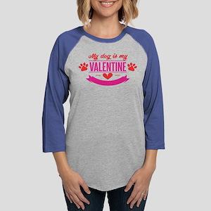 My Dog is my Valentine Long Sleeve T-Shirt