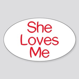 She Loves Me Oval Sticker