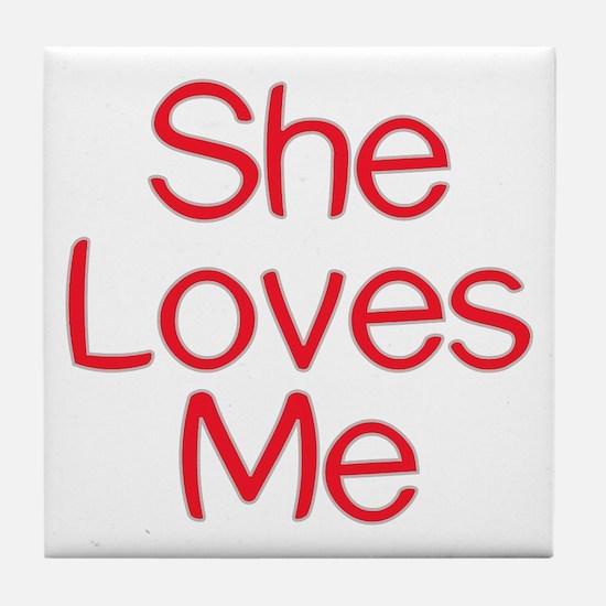 She Loves Me Tile Coaster