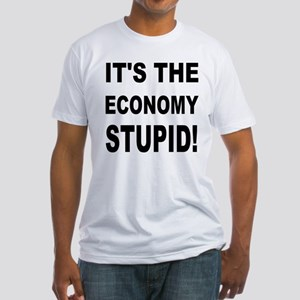 It's the economy stupid! Fitted T-Shirt