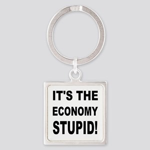 It's the economy stupid! Square Keychain