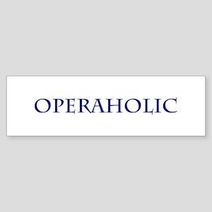 Operaholic Bumper Sticker