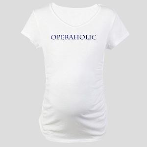 Operaholic Maternity T-Shirt