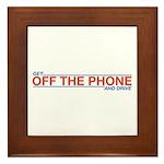 Get Off the Phone Framed Tile