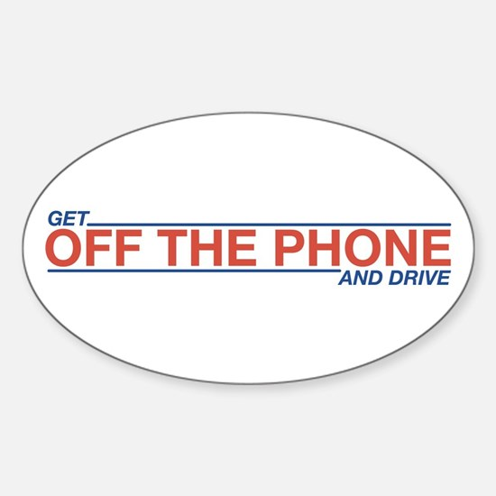 Get Off the Phone Oval Decal