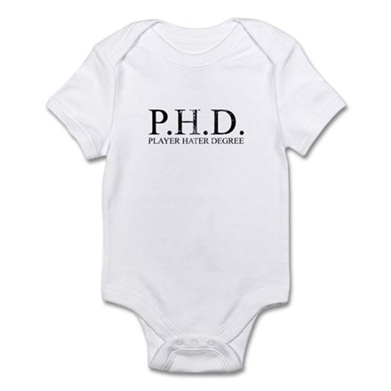 P.H.D. Playa Hater Degree Infant Creeper