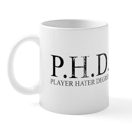 P.H.D. Playa Hater Degree Mug