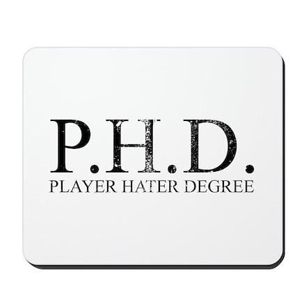 P.H.D. Playa Hater Degree Mousepad