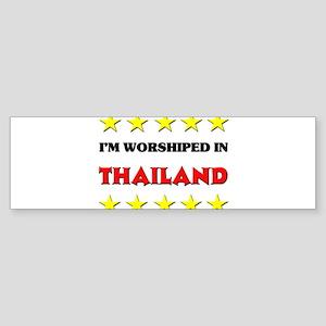 I'm Worshiped In Thailand Bumper Sticker