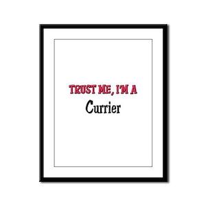 Trust Me I'm a Currier Framed Panel Print