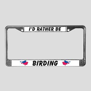 I'd Rather Be Birding License Plate Frame