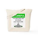 Machine With No Brain Tote Bag
