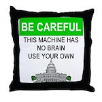 Machine With No Brain Throw Pillow