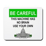 Machine With No Brain Mousepad